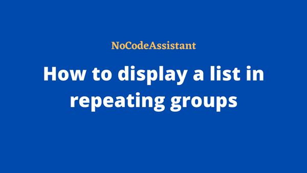 How to display a list in a Repeating Group in Bubble.io