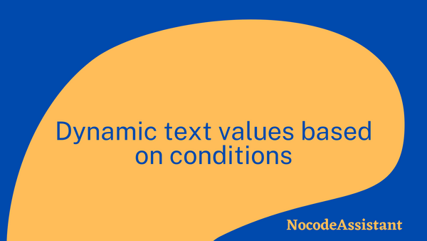 Dynamic text values based on conditional statements
